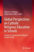 Cover image for Global Perspectives on Catholic Religious Education in Schools Volume II: Learning and Leading in a Pluralist World