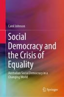 Cover image for Social Democracy and the Crisis of Equality Australian Social Democracy in a Changing World