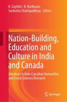 Cover image for Nation-Building, Education and Culture in India and Canada Advances in Indo-Canadian Humanities and Social Sciences Research