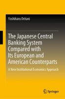 Cover image for The Japanese Central Banking System Compared with Its European and American Counterparts A New Institutional Economics Approach