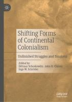 Cover image for Shifting Forms of Continental Colonialism Unfinished Struggles and Tensions