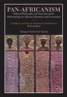 Cover image for Pan-Africanism. Volume one : political philosophy and socio-economic anthropology for African liberation and governance : Caribbean and African American contributions