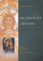 Cover image for Archaeology and the Crusades : proceedings of the round table, Nicosia, 1 February 2005