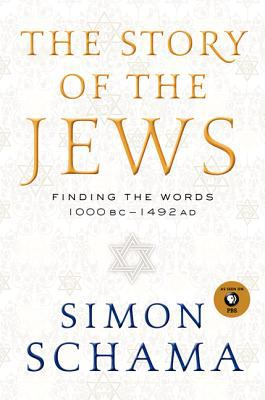 The story of the Jews : finding the   words, 1000 BC-1492 AD