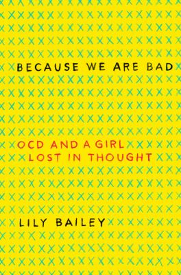 Because we are bad : OCD and a girl lost in thought OCD and a girl lost in thought