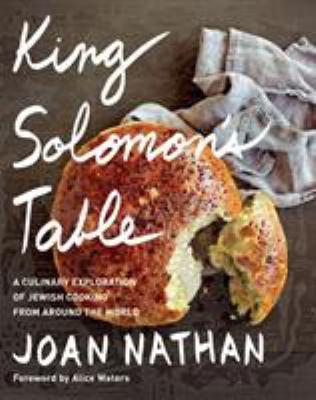 King Solomon's table : a culinary   exploration of Jewish cooking from around the world