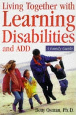 Learning disabilities and ADHD : a family guide to living and learning together