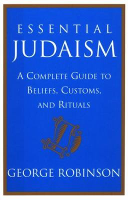 Essential Judaism : a complete guide to beliefs, customs and rituals