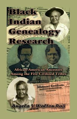 Black Indian genealogy research : African American ancestors among the Five Civilized Tribes