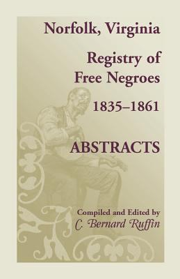 Norfolk, Virginia, registry of free Negroes, 1835-1861 : abstracts