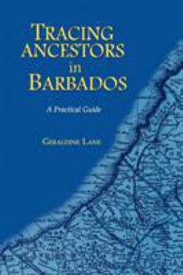 Tracing ancestors in Barbados : a practical guide