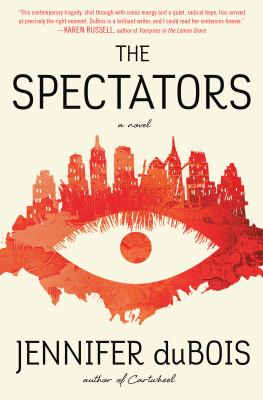 The spectators : a novel