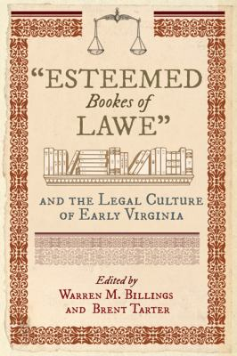 """Esteemed bookes of lawe"" and the legal culture of early Virginia"