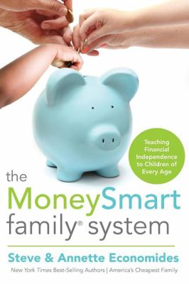 The moneysmart family system : teaching financial independence to children of every age