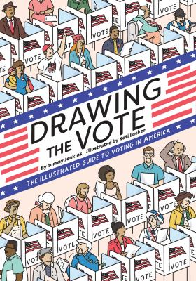 Drawing the vote : the illustrated guide to voting in America