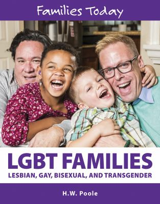 LGBT families  : Lesbian, Gay Bisexual, and Transgender