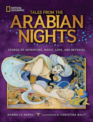 Tales from the Arabian nights : stories of adventure, magic, love, and betrayal