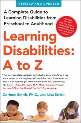 Learning disabilities, A to Z : a complete guide to learning disabilities from preschool to adulthood