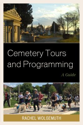 Cemetery tours and programming : a guide