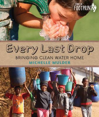 Every last drop : bringing clean water home