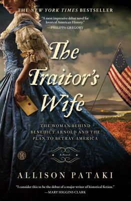 The traitor's wife : a novel : the woman behind Benedict Arnold and the plan to betray America