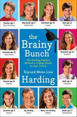 The brainy bunch : the Harding family's method to college ready by age twelve