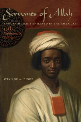Servants of Allah : African Muslims enslaved in the Americas
