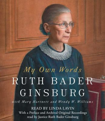 My own words by   Ruth Bader Ginsburg.