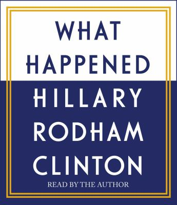What happened by   Hillary Rodham Clinton.