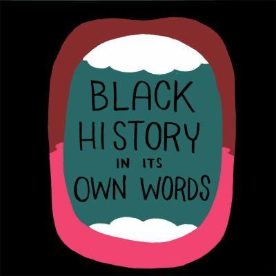 Black history in its own word