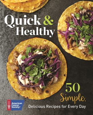 Quick & healthy : 50 simple delicious recipes for every day