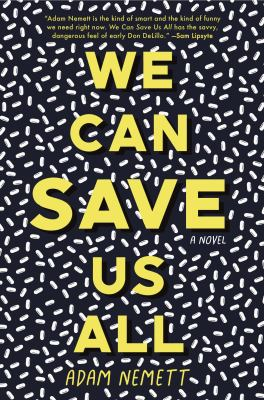 We can save us all : a novel