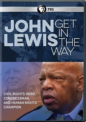 Get in the way : the journey of John Lewis