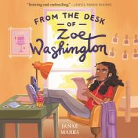 Cover image for From the Desk of Zoe Washington [Audiobook].