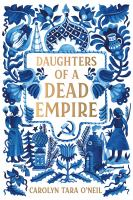 Cover image for Daughters of a Dead Empire