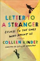 Cover image for Letter to a Stranger: Essays to the Ones Who Haunt Us