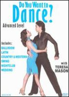 Cover image for Do you want to dance? Advanced level [DVD] with Teresa Mason.