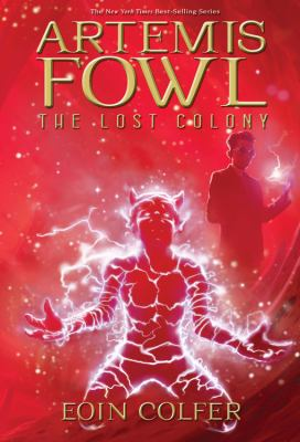 Cover image for Artemis Fowl : the lost colony