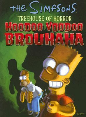 Cover image for The Simpsons treehouse of horror : hoodoo, voodoo, brouhaha