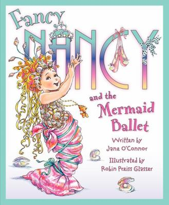 Cover image for Fancy Nancy and the mermaid ballet