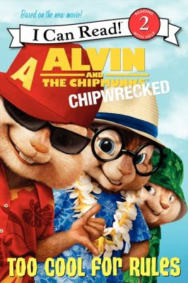 Cover image for Alvin and the Chipmunks : chipwrecked : too cool for rules