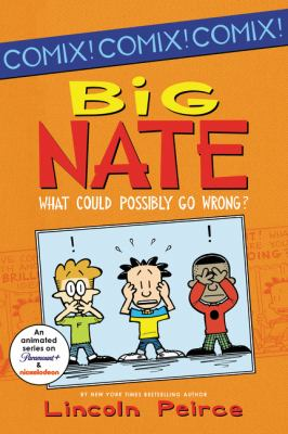 Cover image for Big Nate : what could possibly go wrong?