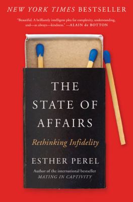Cover image for The state of affairs : rethinking infidelity