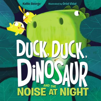 Cover image for Duck, duck, dinosaur and the noise at night