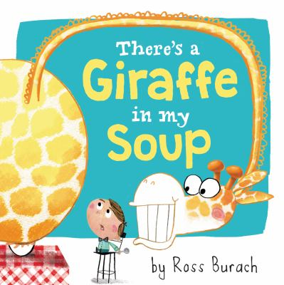 Cover image for There's a giraffe in my soup