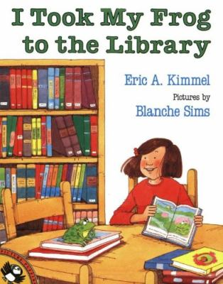 Cover image for I took my frog to the library