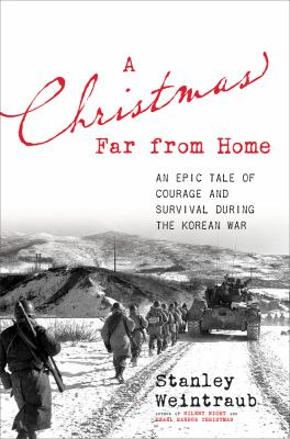 Cover image for A Christmas far from home : an epic tale of courage and survival during the Korean War