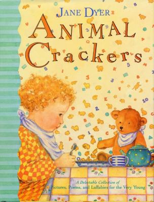 Cover image for Animal crackers : a delectable collection of pictures, poems, and lullabies for the very young