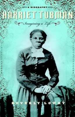 Cover image for Harriet Tubman : imagining a life