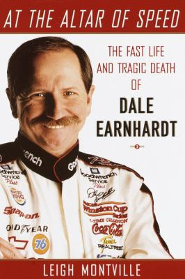 Cover image for At the altar of speed : the fast life and tragic death of Dale Earnhardt